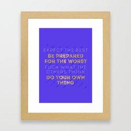 Expect The Best Framed Art Print