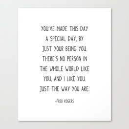 Fred Rogers Quote, You've made this day a special day, Canvas Print