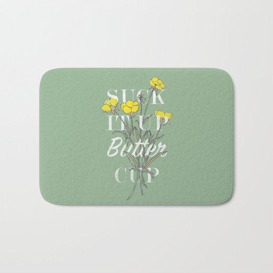 Suck it Up Buttercup Bath Mat