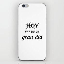 HOY VA A SER UN GRAN DIA - SPANISH iPhone Skin