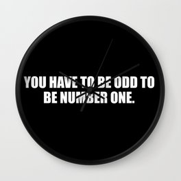 you need to be odd to be number one funny quote Wall Clock
