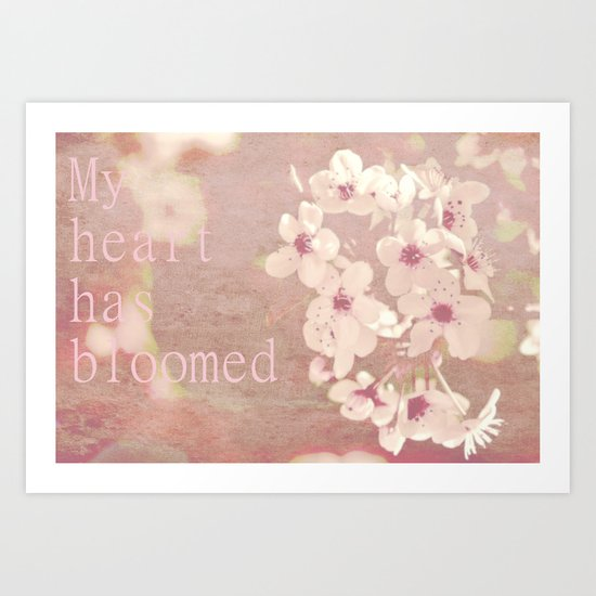My heart has bloomed Art Print