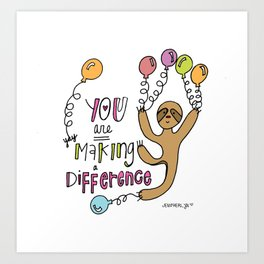 Making a Difference. Art Print