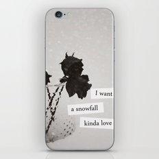 I want a snowfall kinda love. iPhone & iPod Skin