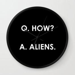 Q. How? A: Aliens. (Plain) Wall Clock