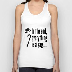 In the end, everything is a gag Unisex Tank Top