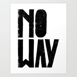 No way - by Genu WORDISIAC™ TYPOGY™ Art Print