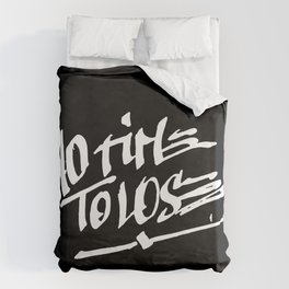 NO TIME TO LOSE Duvet Cover
