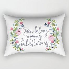 You Belong Among the Wildflowers Rectangular Pillow