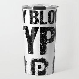 Beer Drinker My Blood Type is IPA Beer Pun Bartender Gift Travel Mug