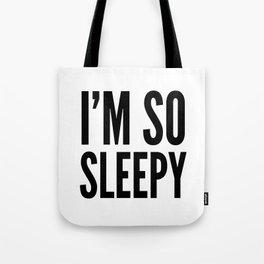 I'M SO SLEEPY Tote Bag