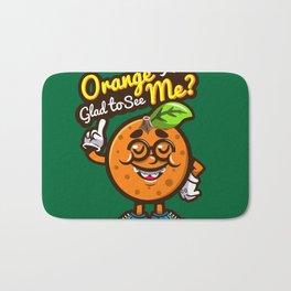 Orange You Glad To See Me? Bath Mat