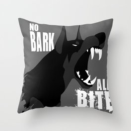 No Bark, All Bite Throw Pillow