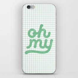 Oh My green and white typography poster design for bedroom wall art home decor iPhone Skin