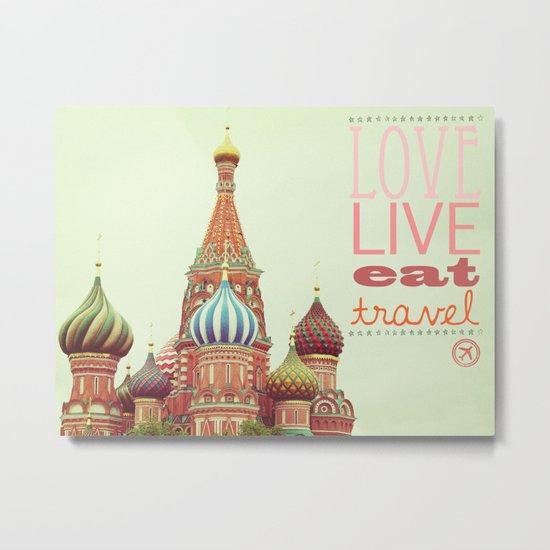Love, Live, Eat, Travel Metal Print