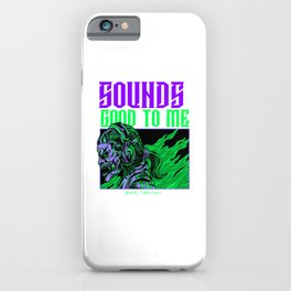 Sounds Good to Me - Virtual Halloween iPhone Case