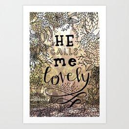 He Calls Me Lovely Art Print