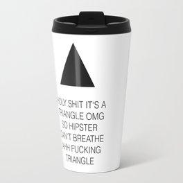Triangle Fucking Hipster Travel Mug