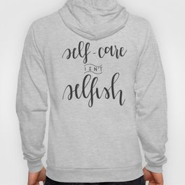 Self-Care Isn't Selfish Hoody
