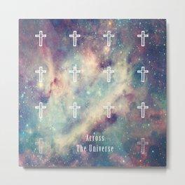 Across The Universe Metal Print