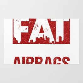 I'm Not Fat God Gave Me Airbags Because I'm Precious Rug