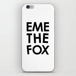 EME THE FOX iPhone Skin