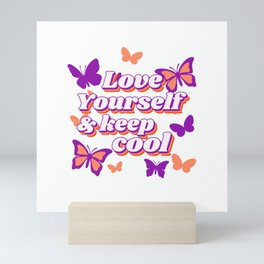 Love yourself and keep Mini Art Print