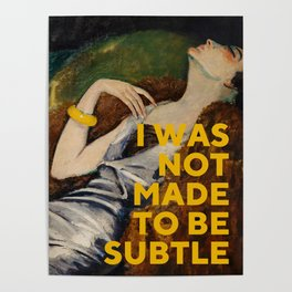 I Was Not Made to Be Subtle, Feminist Poster