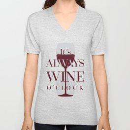 It's always wine o'clock Unisex V-Neck