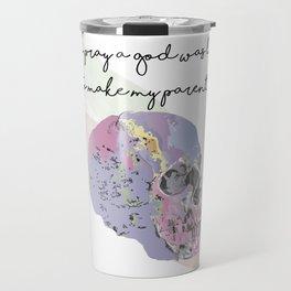 I Used to Pray a God Was Listening Travel Mug