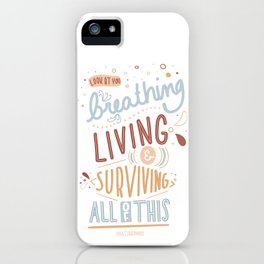 Living iPhone Case