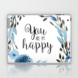 You Are My Happy 01 Laptop & iPad Skin