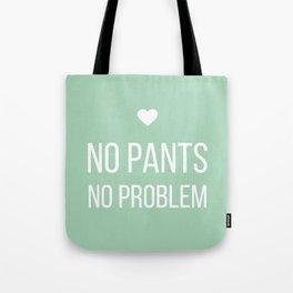 No Pants, No Problem - Mint Tote Bag