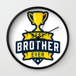 Best brother ever Wall Clock