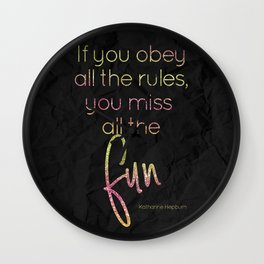 If you obey all the rules, you miss all the fun - GRL PWR Collection Wall Clock