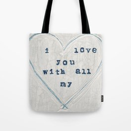 I love you with all my heart Tote Bag