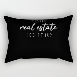 Talk Real Estate To Me Gift for Real Estate Agent Rectangular Pillow