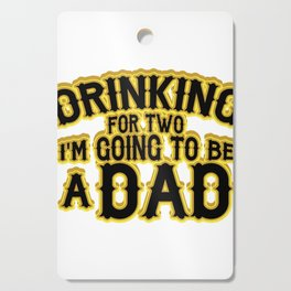 Drinking For Two Dad To Be Funny Cutting Board