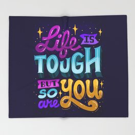Life Is Tough But So Are You Throw Blanket