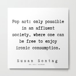 93 | Susan Sontag Quotes | 191010 Metal Print
