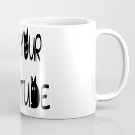 I Like Your Cattitude Coffee Mug