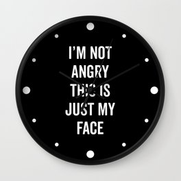 Angry Face Funny Quote Wall Clock