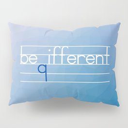 Be Different Typography Design Pillow Sham