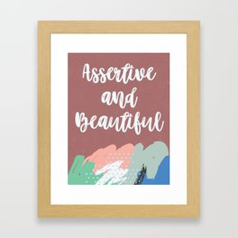 Assertive and beautiful Framed Art Print