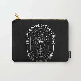 She Believed She Could So She Did – White Ink on Black Carry-All Pouch