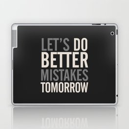 Let's do better mistakes tomorrow, improve yourself, typography illustration for fun, humor, smile, Laptop & iPad Skin
