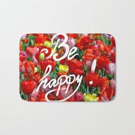 Be happy :) Bath Mat