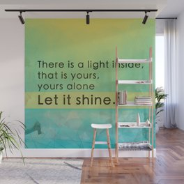 Let it shine - Your light Wall Mural
