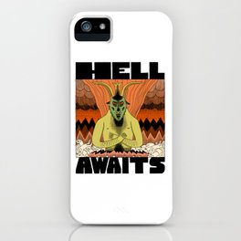 Hell Awaits iPhone Case