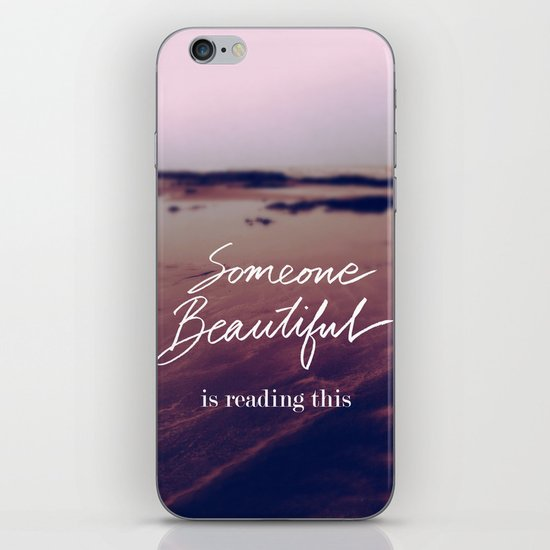 Someone Beautiful is Reading this iPhone & iPod Skin